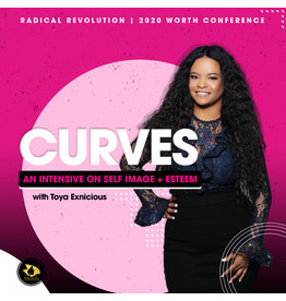 Curves: An Intensive on Self Image and Esteem - Toya Exnicious  (General Session #1)