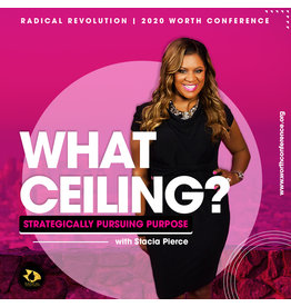 What Ceiling? - Strategically Pursuing Purpose - Stacia Pierce (General Session #2)