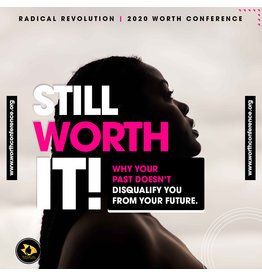 Still Worth It! - Why Your Past Doesn't Disqualify You From Your Future - (General Session #6)
