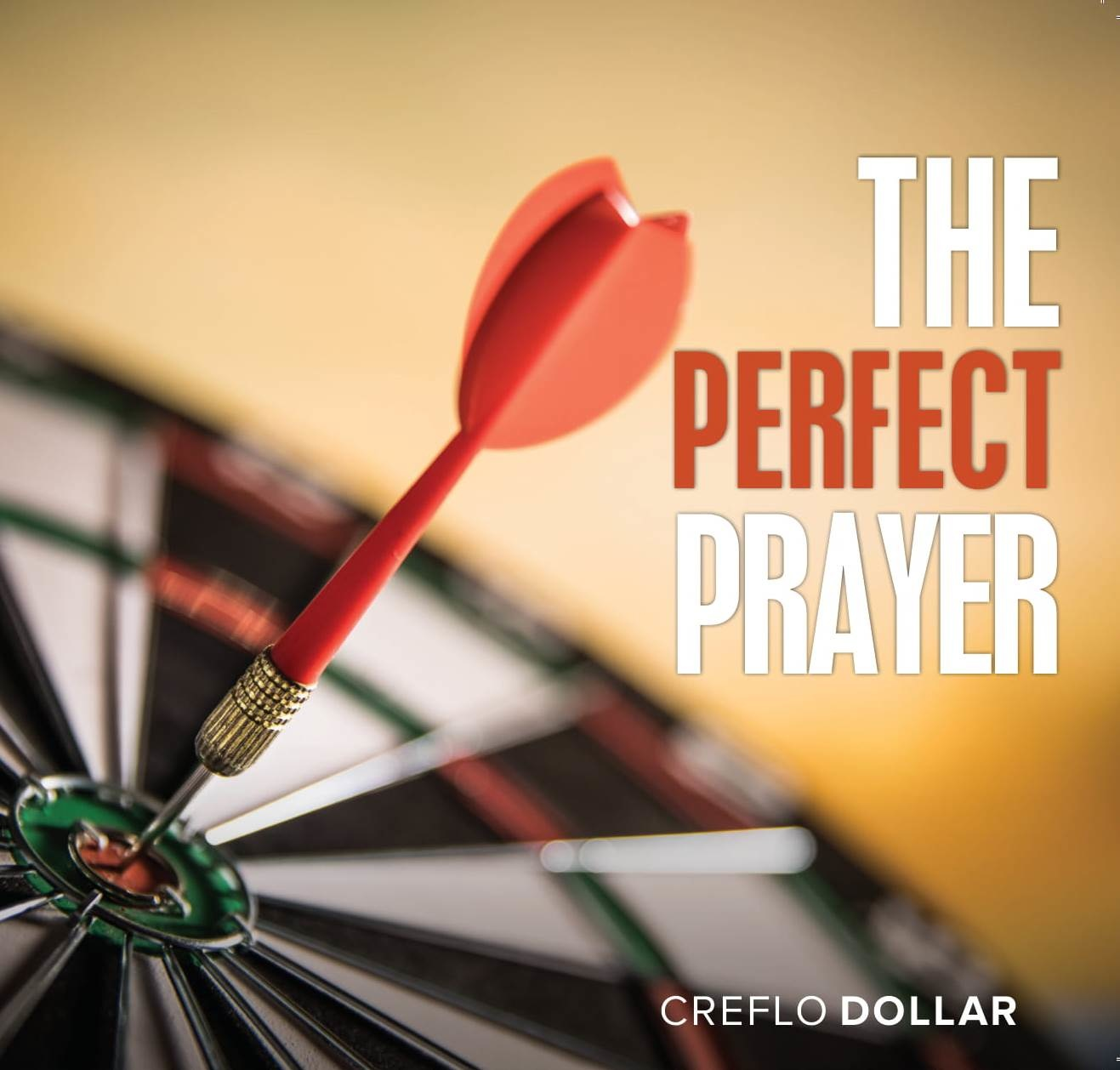 The Perfect Prayer - 3 Message Series