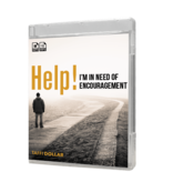 Help! I'm In Need of Encouragement - 2 Message Series