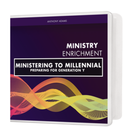 Ministering to Millennial: Preparing for Generation Y - 4 Message Series