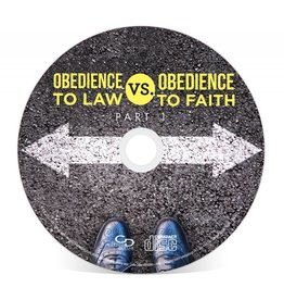 Obedience to the Law vs. Obedience to Faith - Part 1: Single CD