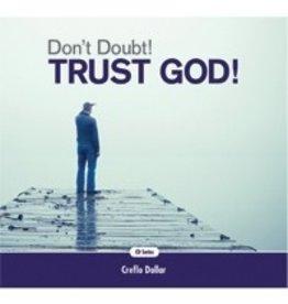 Don't Doubt! Trust God!