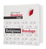 Breaking from Religious Bondage - 3 CD Series