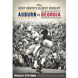 Stutsman - Deep South's Oldest Rivalry Auburn vs Georgia