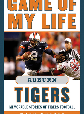 Game of My Life - Memorable Stories of Tigers Football