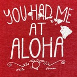 Blue 84 You Had Me at Aloha T-Shirt