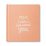 Compendium Book - Mom I Wrote a Book About You