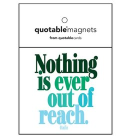 Quotable Nothing Out of Reach Magnet