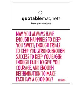Quotable May You Always Have Magnet
