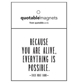 Quotable Because You Are Alive Magnet