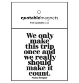 Quotable We Only Make Magnet