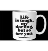 Quotable Life Is Tough Mug