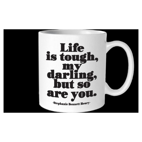 Quotable Life Is Tough Mug
