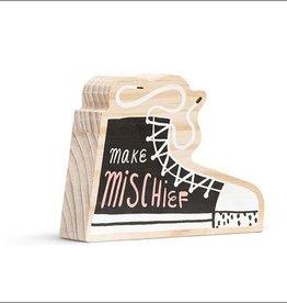 Compendium Make Mischief Wooden Sign
