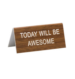 About Face Today Will Be Awesome Sign