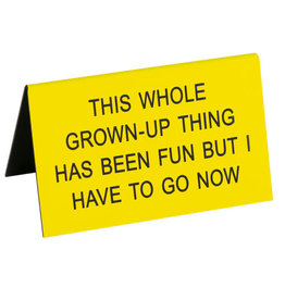 About Face Grownup Thing Sign