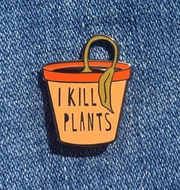 Near Modern Disaster I Kill Plants Enamel Pin