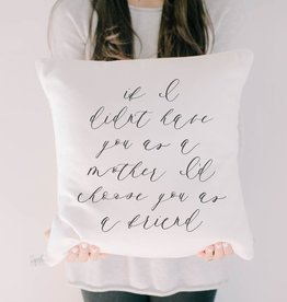 PCB Home If I Didn't Have You Pillow, 16x16