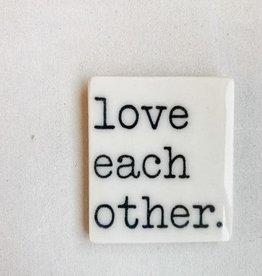 MB Art Studios Love Each Other Magnet