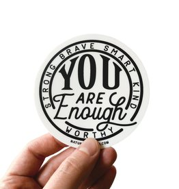Nature Supply Co. You Are Enough Sticker