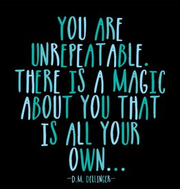 Quotable You Are Unrepeatable Magnet