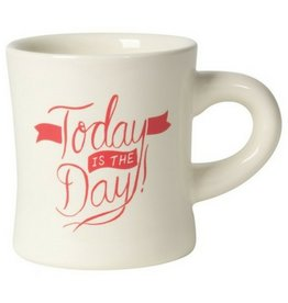 Now Designs Today is the Day Mug