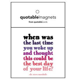 Quotable Best Days of Your Life Magnet