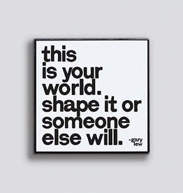 Quotable This is Your World Pin