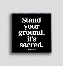 Quotable Stand Your Ground Pin