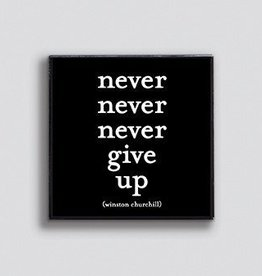 Quotable Never Give Up Pin