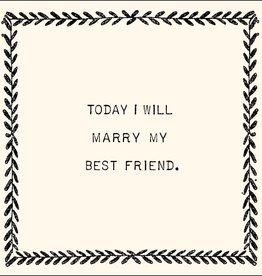 SugarBoo Designs Today I Will Marry My Best Friend Notecard