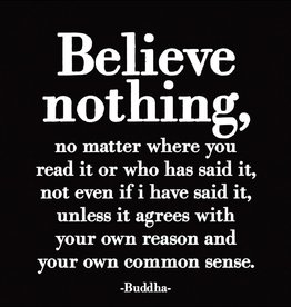 Quotable Believe Nothing
