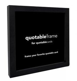 Quotable Black Quotable Frame