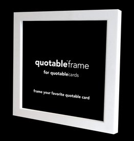 Quotable White Quotable Frame