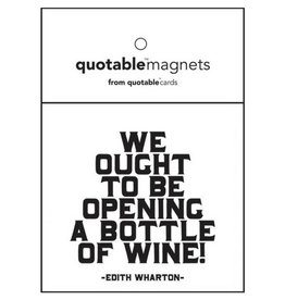 Quotable We Ought of Wine Magnet