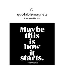 Quotable How It Starts Magnet