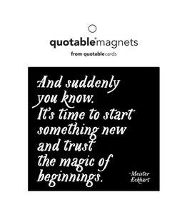 Quotable Magic of Beginnings Magnet