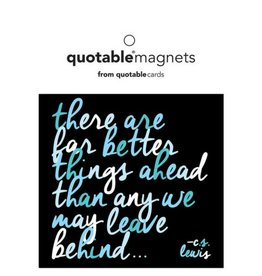 Quotable Better Things Magnet