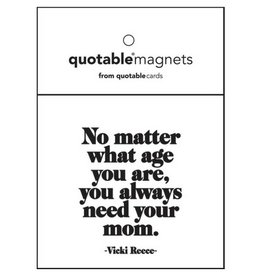 Quotable No Matter What Age Magnet