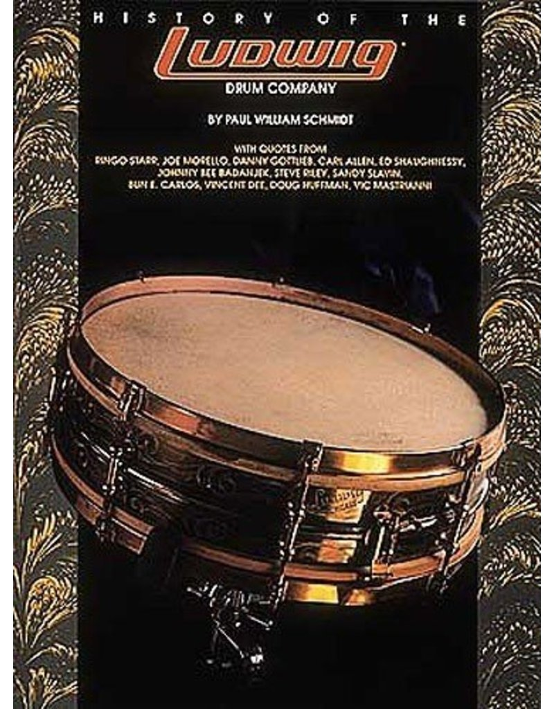 Hal Leonard History of the Ludwig Drum Company by Paul William Schmidt Reference