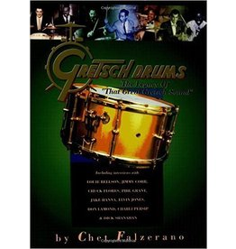 Hal Leonard Gretsch Drums The Legacy of That Great Gretsch Sound by Chet Falzerano Percussion