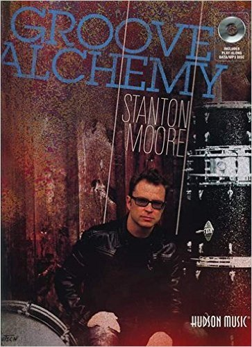 Hal Leonard Groove Alchemy by Stanton Moore Percussion
