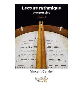 Lecture Rythmique Progressive: Volume 1 - Vincent Carrier