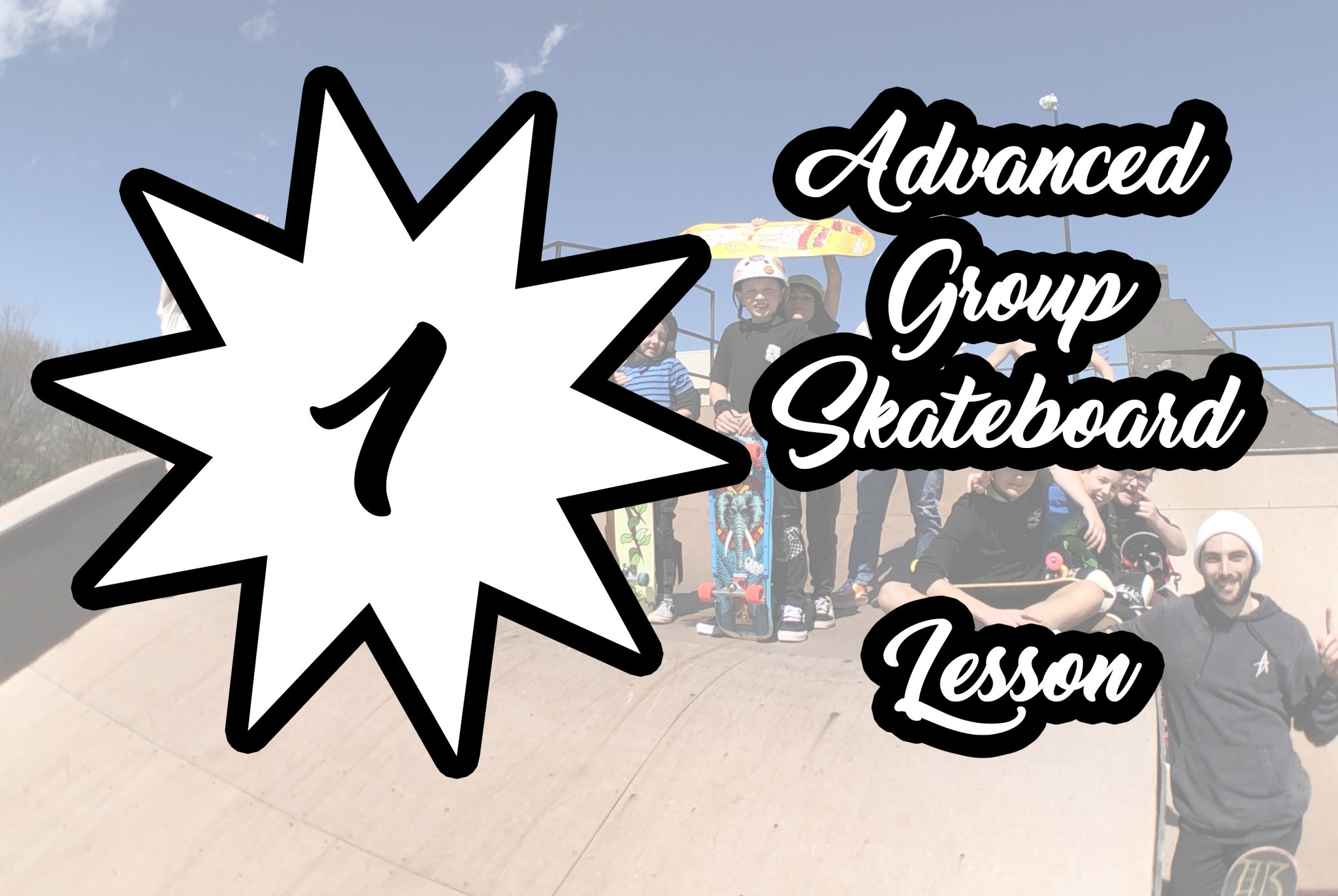 Advanced Session Group Skateboard Lesson 1 Pack