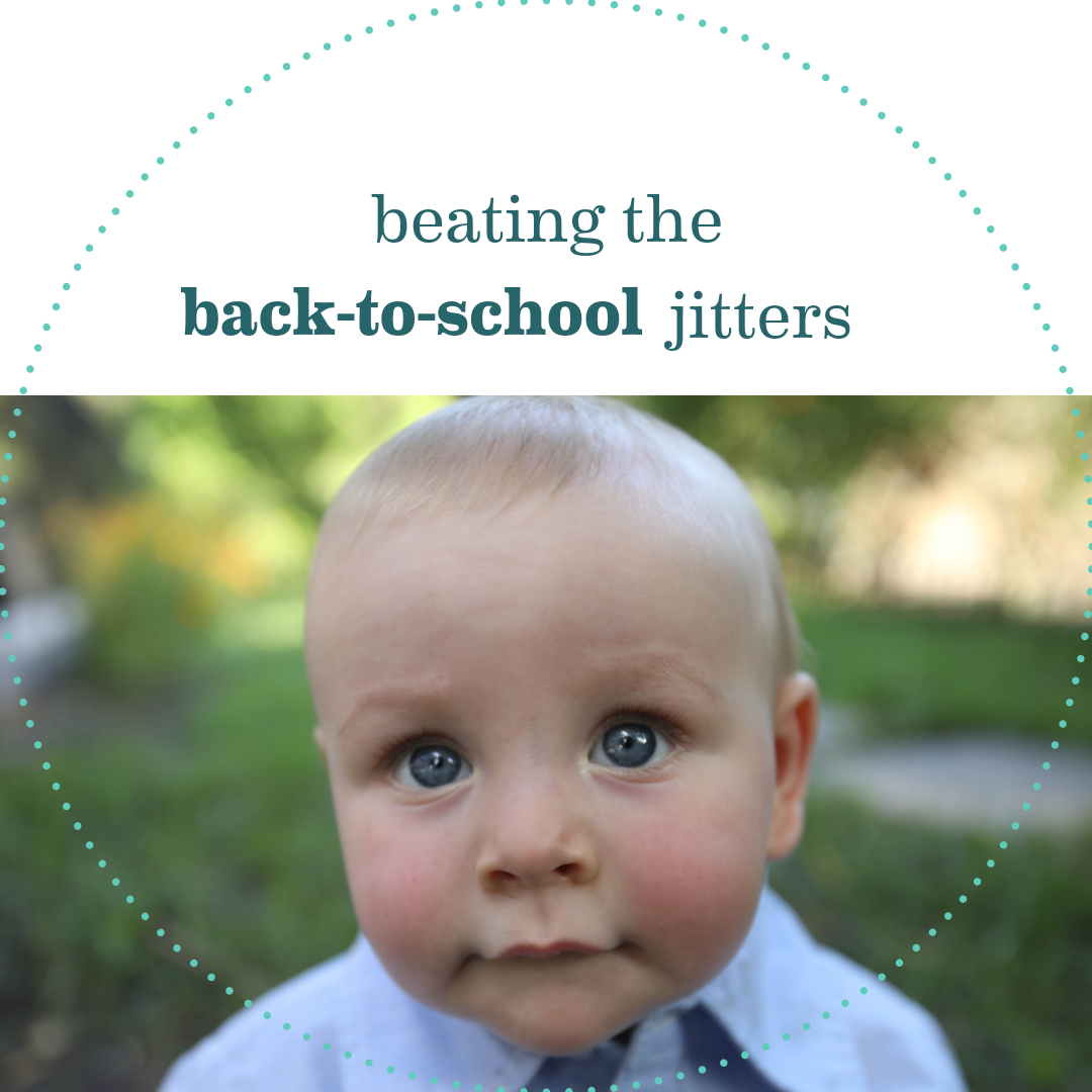 Beating The Back-To-School Jitters