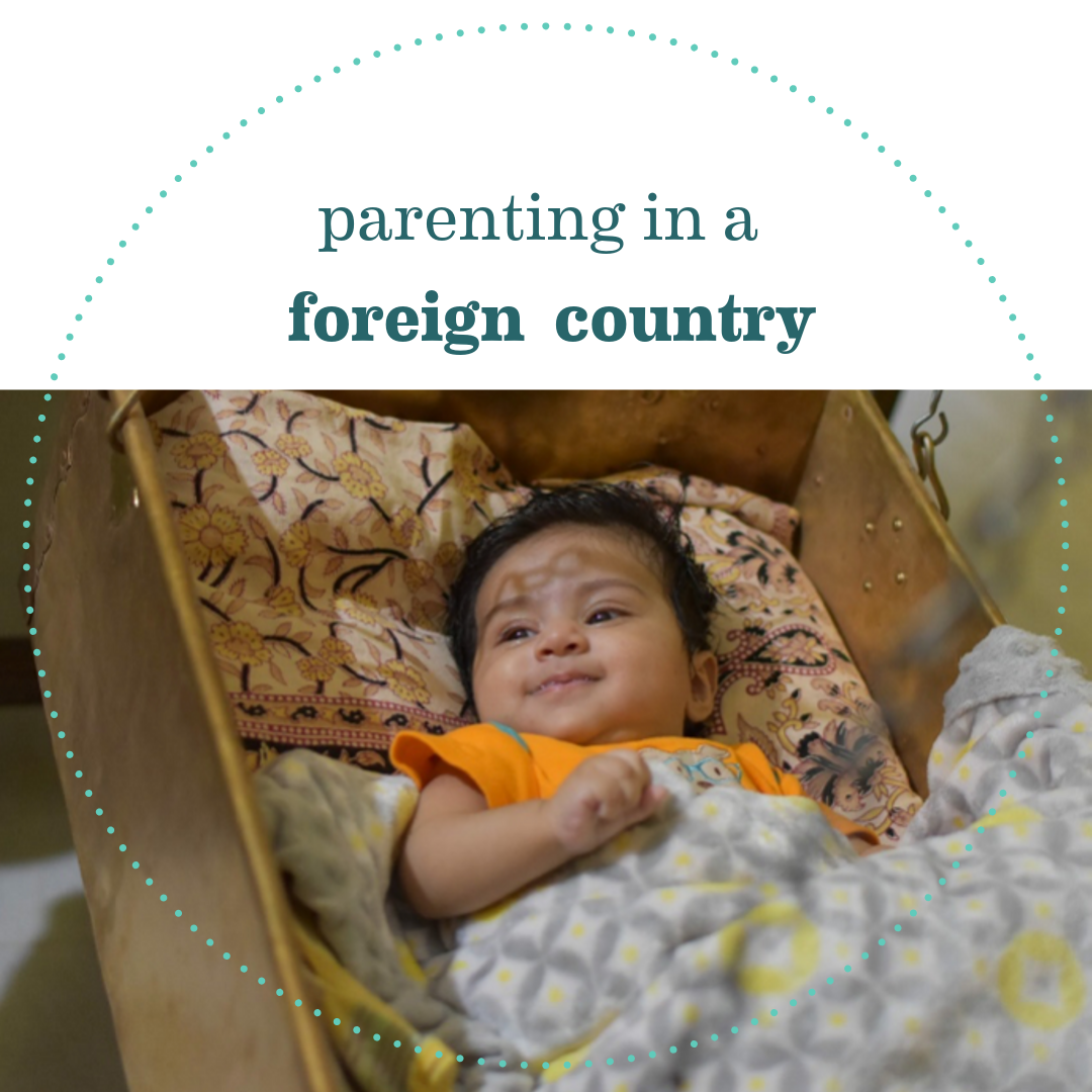 Parenting In A Foreign Country