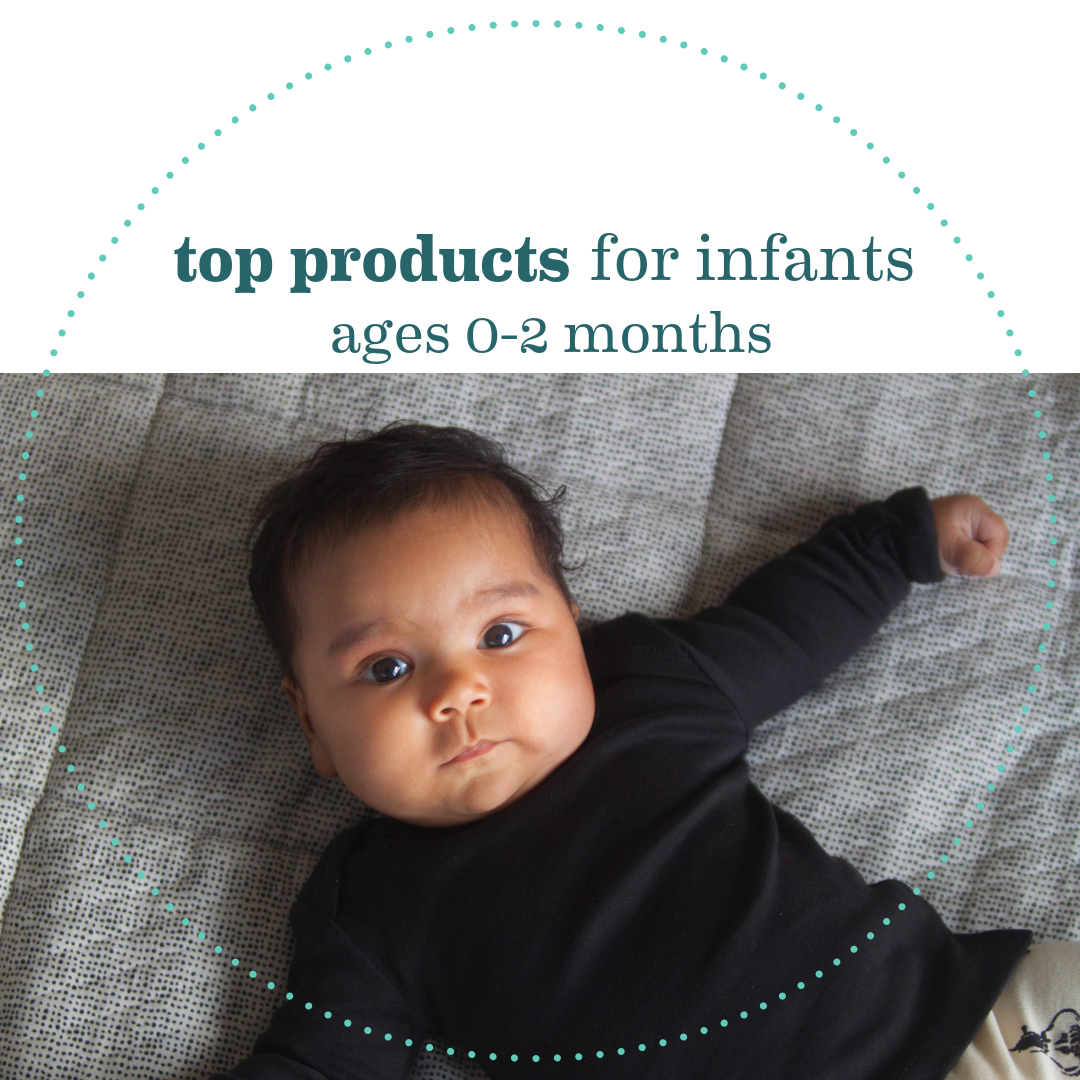 Top Products for Infants Ages 0-2 Months