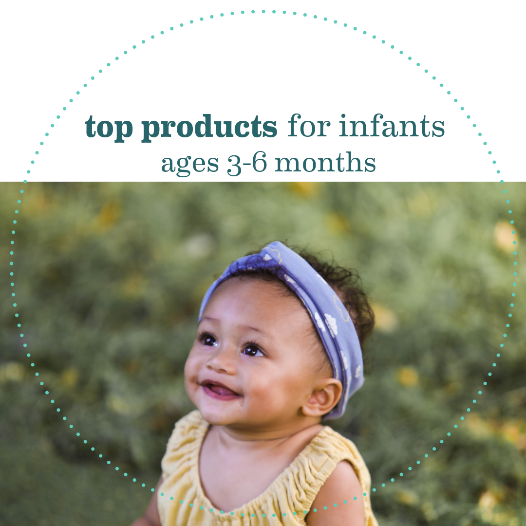 Top Products For Infants Ages 3-6 Months